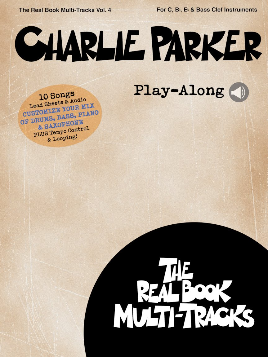The Real Book Multi-Tracks Vol. 4: Charlie Parker Play-Along