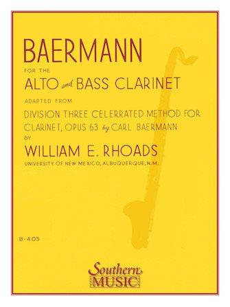 Baermann, Carl (ed. Rhoads): Celebrated Method for Clarinet, Op. 63 Third Division for Alto & Bass Clarinet