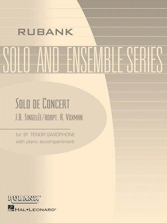 Singelee, J.B. (adpt. Voxman): Solo de Concert for Tenor Saxophone & Piano