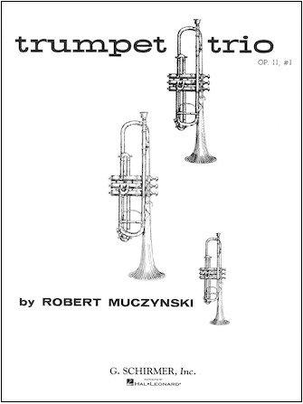 Muczynski, Robert: Trumpet Trio