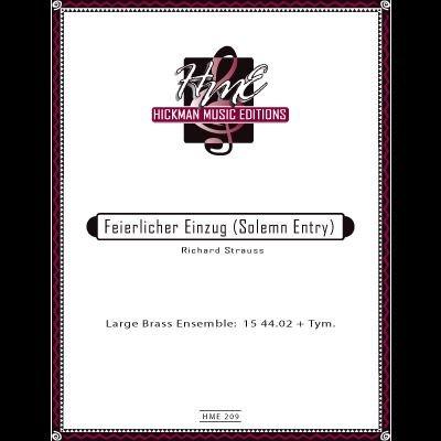Strauss, Richard: Feierlicher Einzung (Solemn Entry) for Large Brass Ensemble & Timpani