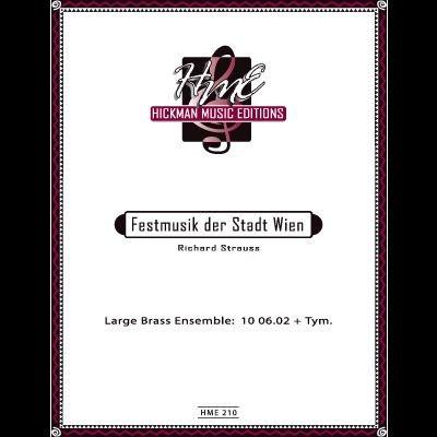 Strauss, Richard: Festmusik der Stadt Wien for Large Brass Ensemble & Timpani