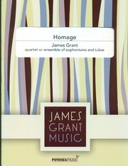 Grant, James: Homage for Quartet or Ensemble of Euphoniums and Tubas