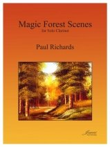Richards, Paul: Magic Forest Scenes for Solo Clarinet