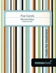 Kibbe, Michael: Five Carols for Brass Quintet