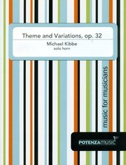 Kibbe, Michael: Theme and Variations, op. 32 for Solo Horn
