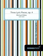 Kibbe, Michael: Three Lyric Pieces, op. 4 for Solo Tuba