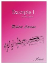 Larson, Robert: Excerpts I for Solo Clarinet