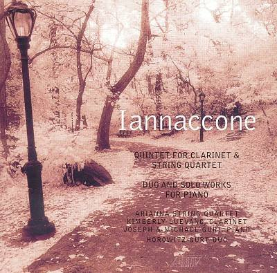 Iannaccone: Quintet for Clarinet & String Quartet, Duo and Solo Works for Piano CD