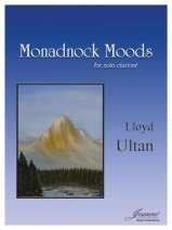 Ultan, Lloyd: Monadnock Moods for Solo Clarinet