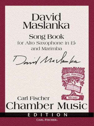 Maslanka, David: Song Book for Alto Saxophone & Marimba