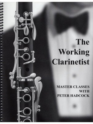 Hadcock, Peter: The Working Clarinetist