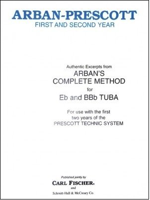 Arban-Prescott First and Second Year: Authentic Excerpts from Arban's Complete Method for Eb and BBb Tuba