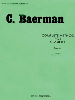 Baermann, Carl: Complete Method for Clarinet, Op. 63 - 1st & 2nd Divisions