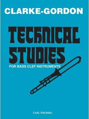 Clarke, Herbert (ed. Gordon): Technical Studies for Bass Clef Instruments