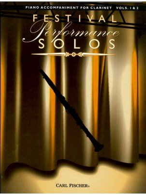 Festival Performance Solos for Clarinet Volumes 1& 2 Piano Accompaniment Book