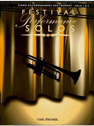 Festival Performance Solos - Piano Accompaniment for Trumpet Volumes 1 & 2