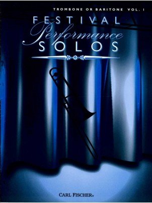 Festival Performance Solos - Trombone or Baritone Volume I