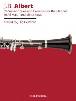 Albert, J.B.: 24 Varied Scales & Exercises for the Clarinet in All Major & Minor Keys