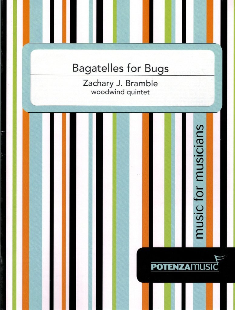 Bramble, Zachary: Bagatelles for Bugs for Woodwind Quintet