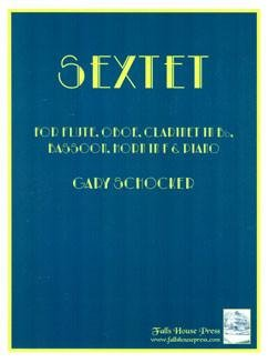 Schocker, Gary: Sextet for Flute, Oboe, Clarinet, Bassoon, Horn in F, & Piano
