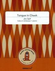 Self, Jim: Tongue in Cheek for Tuba or Cimbasso & Piano