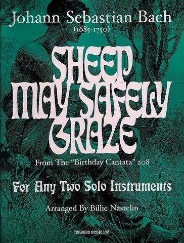 Bach, J.S. (arr. Nastelin): Sheep May Safely Graze for Any 2 Solos Instruments