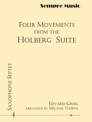 Grieg, Edvard (arr. Thorne): Four Movements from the Holberg Suite for Saxophone Septet