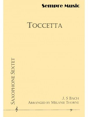 Bach, J.S. (arr. Thorne): Toccetta for Saxophone Sextet