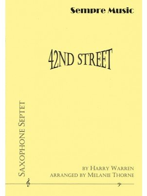 Warren, Harry (arr. Thorne): 42nd Street for Saxophone Septet