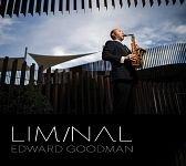 Edward Goodman, Saxophone Liminal CD