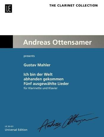 Mahler, Gustav (arr. Kornfeil): Ich bin der Welt abhanden gekommen Funf ausgewahlte Lieder for Clarinet & Piano