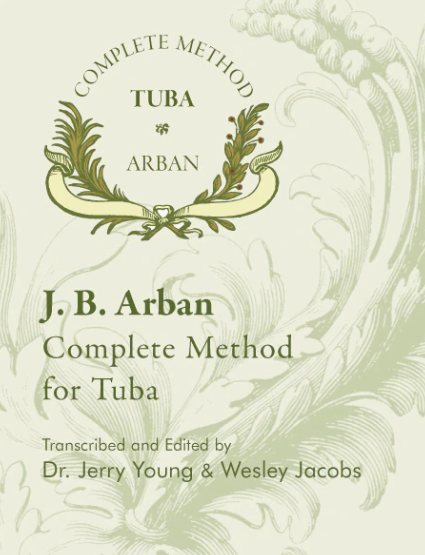 Arban, Jean Baptiste (ed. Young/Jacobs): Complete Method for Tuba