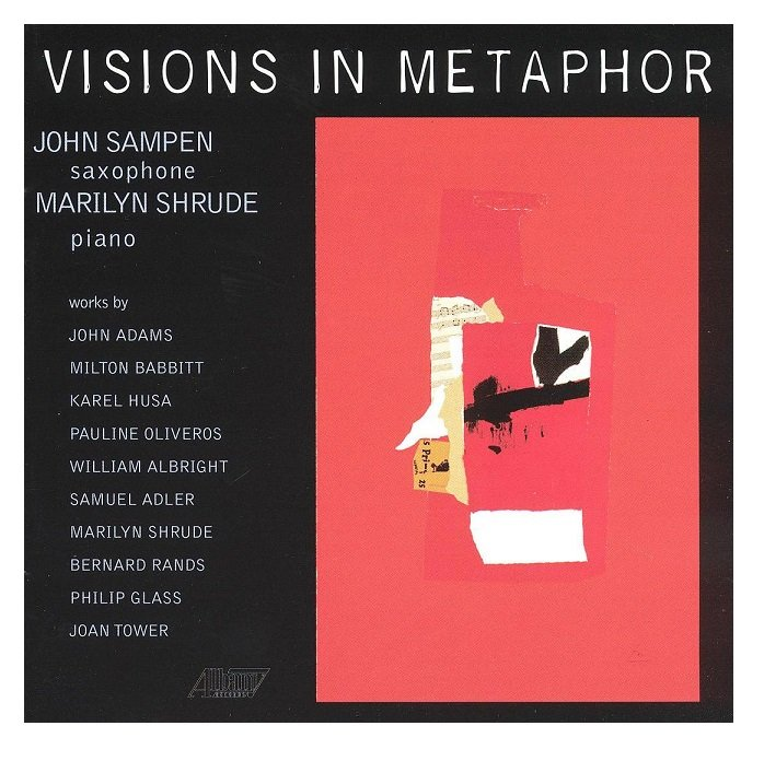 John Sampen, Saxophone & Marilyn Shrude, Piano Visions In Metaphor