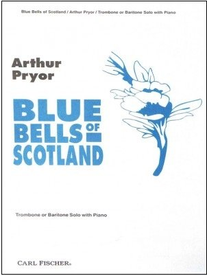 Pryor, Arthur: Blue Bells of Scotland for Trombone or Baritone & Piano