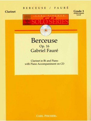 Faure, Gabriel: Berceuse Op. 16 for Clarinet & Piano