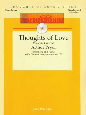 Pryor, Arthur: Thoughts of Love Valse de Concert for Trombone & Piano