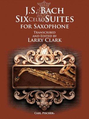 Bach, J.S. (trans. Clark): Six Cello Suites for Saxophone