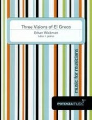 Wickman, Ethan: Three Visions of El Greco for Tuba & Piano