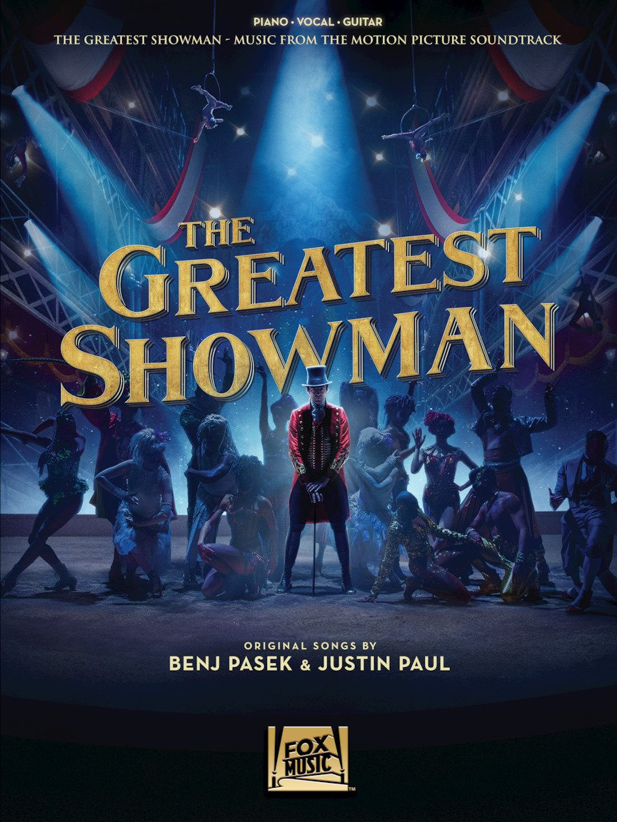 Greatest Showman, The | Music From The Motion Picture Soundtrack | Benj Pasek & Justin Paul