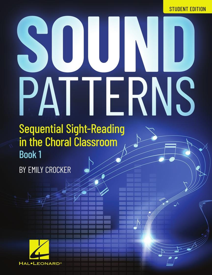 Sound Patterns | Sequential Sight-Reading in the Choral Classroom | Emily Crocker