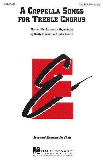 A Cappella Songs For Treble Chorus | John Leavitt, Emily Crocker