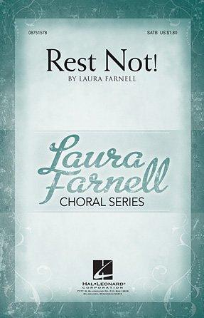 Rest Not! | Laura Farnell