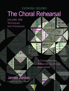 Evoking Sound | The Choral Rehearsal | Volume 1: Techniques and Procedures | James Jordan