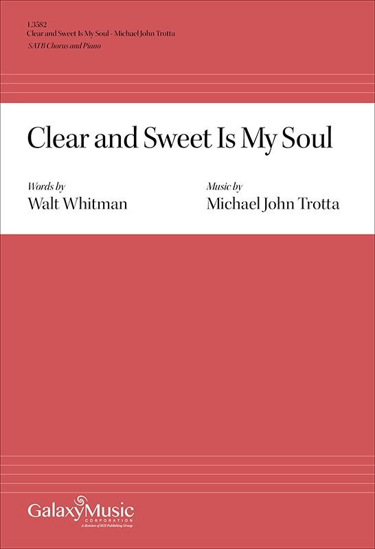 Clear and Sweet Is My Soul | Michael John Trotta