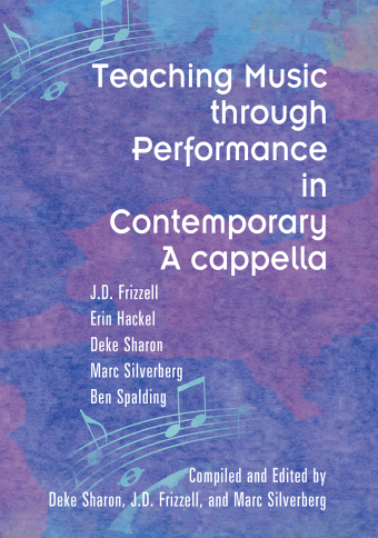 Teaching Music through Performance in Contemporary A cappella | Deke Sharon, J.D. Frizzell, and Marc Silverberg