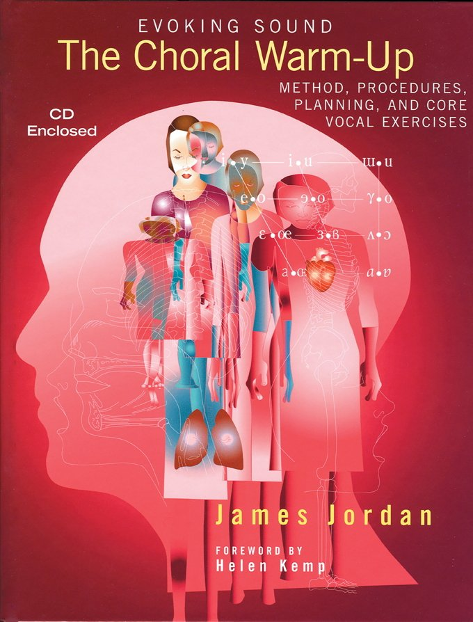 Evoking Sound | The Choral Warm-Up | Method Procedures And Core Vocal Exercises | James Jordan