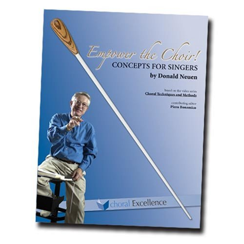 Empower the Choir | Concepts for Singers | Donald Neuen