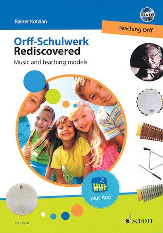 Orff-Schulwerk Rediscovered | Music and teaching models | Rainer Kotzian