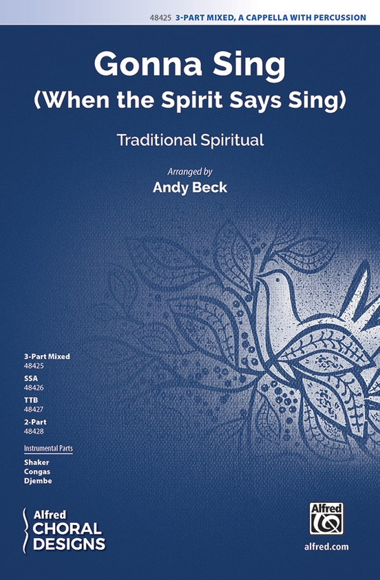 Gonna Sing (When the Spirit Says Sing) | arr. Andy Beck